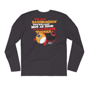 Not Sandbaggin Long Sleeve